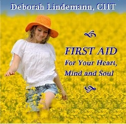 First Aid for Your Heart Mind and Soul by Deborah Lindemann, CHT